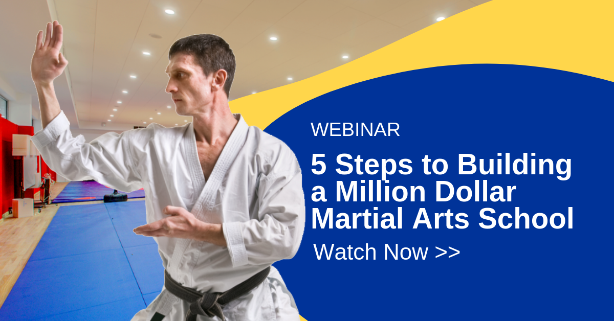 Webinar - 5 Steps to Building a Million Dollar Martial Arts Studio
